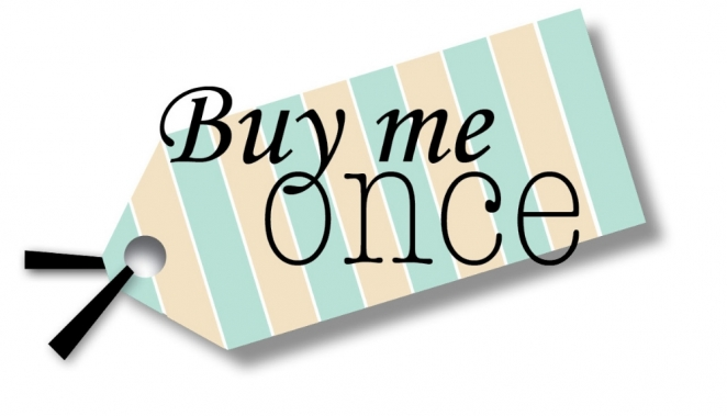 Buy Me Once: Love things that last!